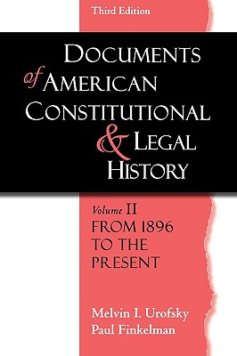 Documents of American Constitutional And Legal History By Urofsky, Melvin I./ Finkelman, Paul